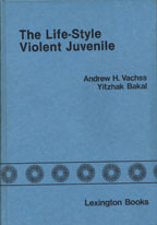 The Life-Style Violent Juvenile by Andrew Vachss