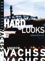 Hard Looks by Andrew Vachss, bookstore edition - click here for more info